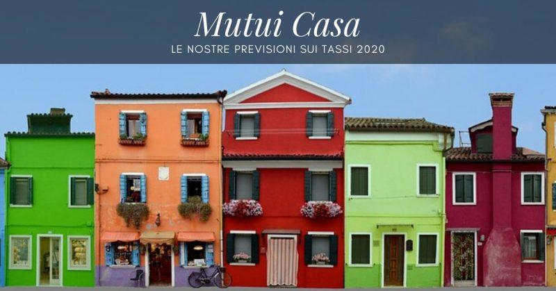 Mutui casa, le nostre previsioni sui tassi 2020