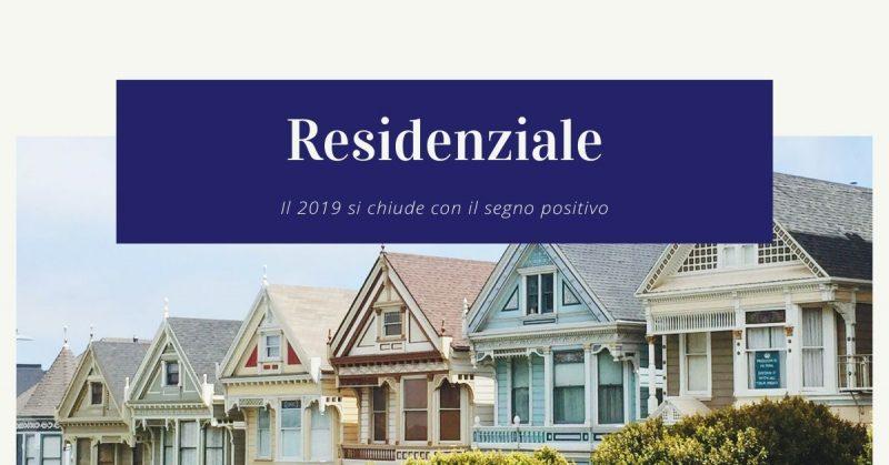 Residenziale, il 2019 si chiude con il segno positivo
